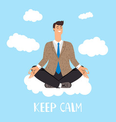 Keep calm concept man is meditating on vector