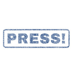 Press exclamation textile stamp vector