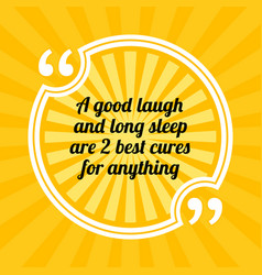 Inspirational motivational quote a good laugh and vector