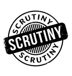 Scrutiny rubber stamp vector