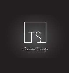 Ts square frame letter logo design with black and vector