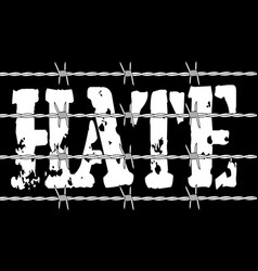 Hate with barbed wire vector