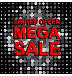 Big sale poster with LIMITED OFFER MEGA SALE text vector image