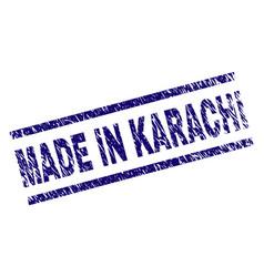 Grunge textured made in karachi stamp seal vector