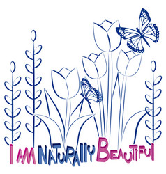 I am naturally beautiful background vector