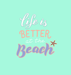 life is better at beach summer poster trendy vector image