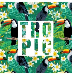 Tropical Flowers and Leaves Toucan Bird Background vector image vector image