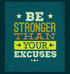 Be stronger than your excuses creative motivation vector