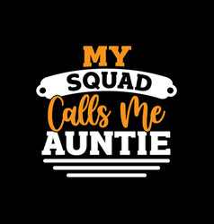 Call me auntie aunt lover t shirt vector