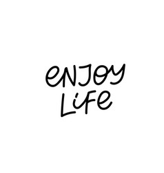 Enjoy life calligraphy quote lettering vector