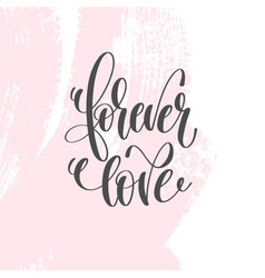 forever love - hand lettering inscription text to vector image