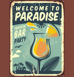 welcome to paradise old metal sign vector image