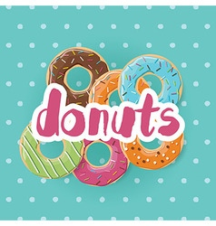 Poster design with colorful glossy tasty donuts vector image vector image