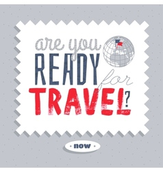 Are you ready for travel vector image