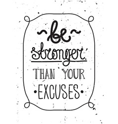 Be stronger than you excuses Simple poster vector