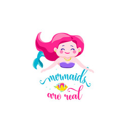 Mermaids are real mermaid little girl bubbles vector