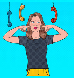 Pop art overworked frustrated woman closed ears vector