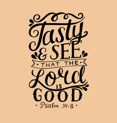 Hand lettering tasty and see that the lord is good vector
