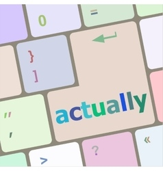 Actually button on keyboard with soft focus vector image