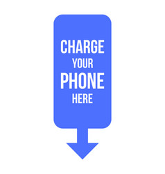 Blue charge your phone here sign vector