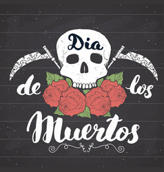 day dead lettering quote with handdrawn vector image