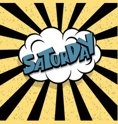 comic text saturday cartoon cloud retro vector image