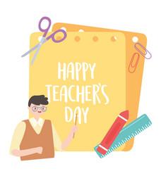 happy teachers day male teacher crayon ruler vector image