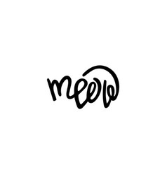 unique hand-drawn lettering for design meow vector image