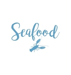 Seafood lettering design with lobster vector image vector image