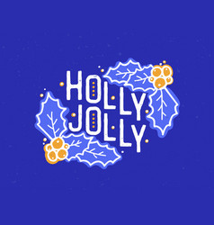 holly jolly inscription written with elegant vector image