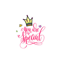 You are special - positive hand lettering poster vector