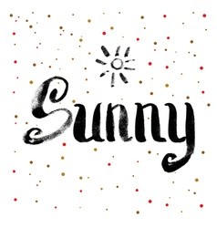 Sunny Calligraphy Greeting Card Hand Drawn vector
