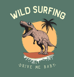 surfer tyrannosaur rides on surfboard vector image