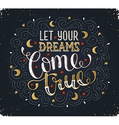 Let your dreams lettering vector