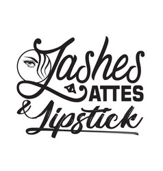 Salon quote and saying lashes attest and lipstick vector