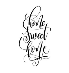 Home sweet home - hand lettering inscription text vector