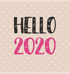 hello 2020 hand drawn design card on pastel polka vector image