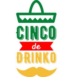 Sinco de drinko on white background vector