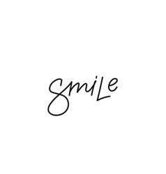 Smile calligraphy quote lettering vector