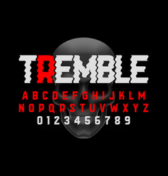 trembling font design halloween style alphabet vector image