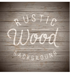 rustic wood planks vintage background vector image vector image