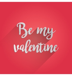 Be My Valentine Lettering Design vector image