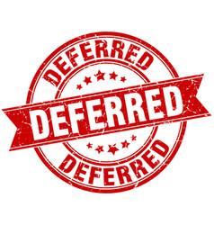 Deferred round grunge ribbon stamp vector