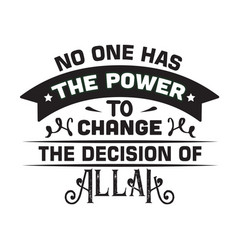 Muslim quote and saying good for cricut no one vector