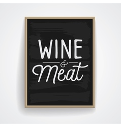 slogan poster food wine meat vector image