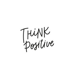 think positive calligraphy quote lettering vector image