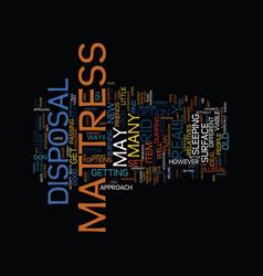 Mattress disposal text background word cloud vector