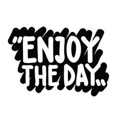 Enjoy the day vector