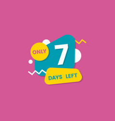Only seven days left - marketing sale promotion vector