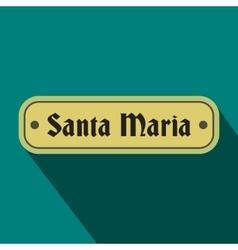 Santa Maria sign flat icon vector